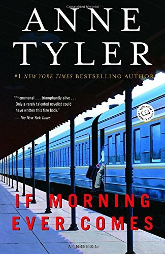 Anne Tyler If Morning Ever Comes