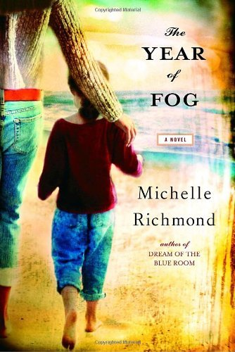 Michelle Richmond Year Of Fog The