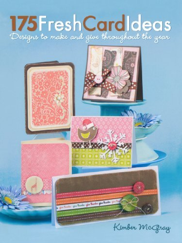 Kimber Mcgray 175 Fresh Card Ideas Designs To Make And Give Throughout The Year