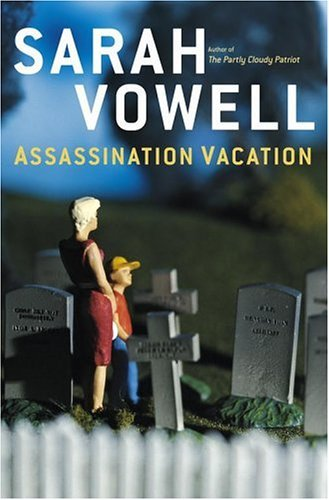 Sarah Vowell Assassination Vacation