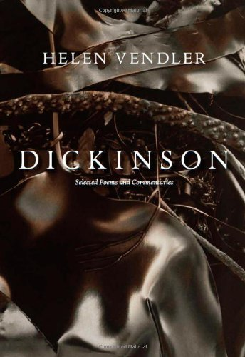 Helen Vendler Dickinson Selected Poems And Commentaries