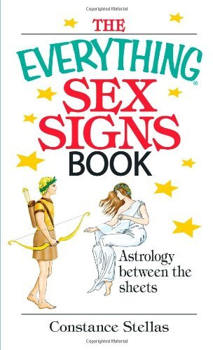 Constance Stellas The Everything Sex Signs Book Astrology Between The Sheets