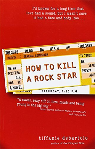 Tiffanie Debartolo How To Kill A Rock Star