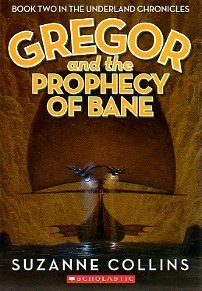 Suzanne Collins Gregor & The Prophecy Of Bane The Underland Chronicles Book 2