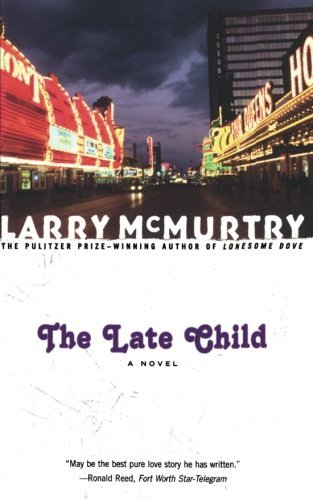 Larry Mcmurtry The Late Child