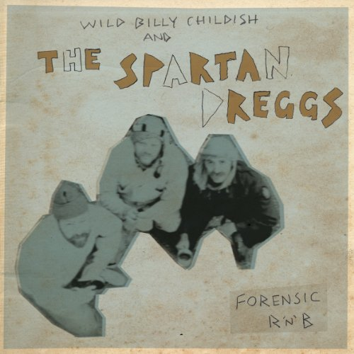 Billy Wild & Spartan Childish Forensic R'n'b