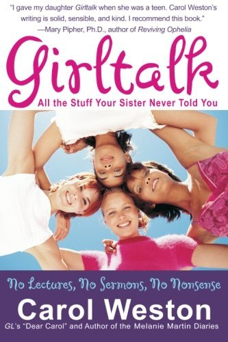 Carol Weston Girltalk All The Stuff Your Sister Never Told You 0004 Edition;