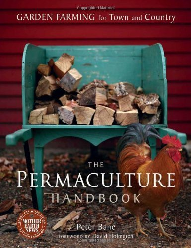 Peter Bane Permaculture Handbook The Garden Farming For Town And Country