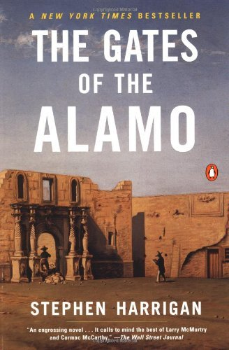 Stephen Harrigan The Gates Of The Alamo