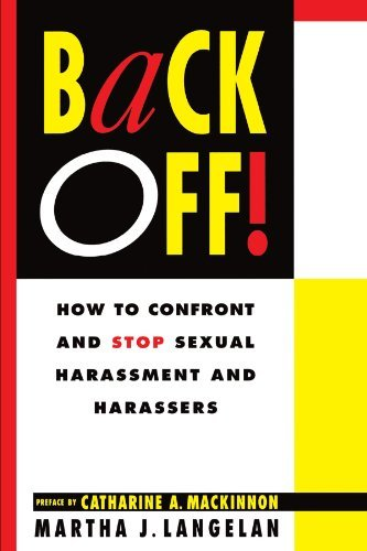 Martha Langelan Back Off! How To Confront And Stop Sexual Harassment And Ha