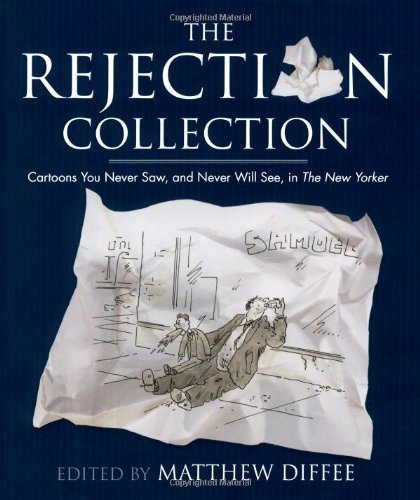 Matthew Diffee The Rejection Collection Cartoons You Never Saw And Never Will See In Th