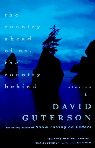 David Guterson The Country Ahead Of Us The Country Behind