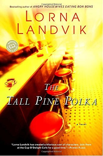 Lorna Landvik The Tall Pine Polka