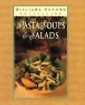 Joanne Weir Pasta Soups & Salads (williams Sonoma Pasta Collec Pasta Soups And Salads