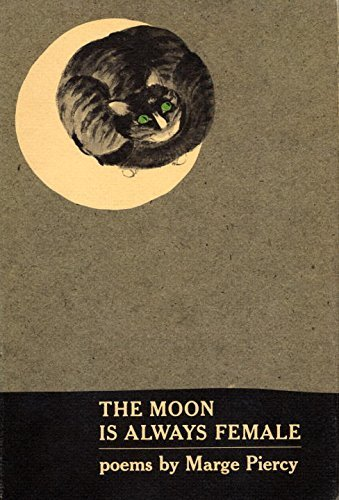 Marge Piercy The Moon Is Always Female Poems