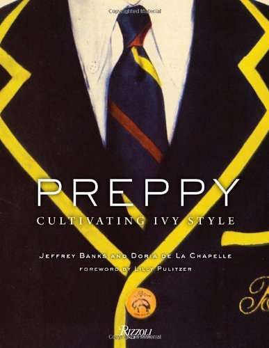 Jeffrey Banks Preppy Cultivating Ivy Style