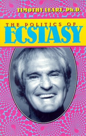 Timothy Francis Leary The Politics Of Ecstasy 0004 Edition;