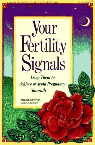 Merryl Winstein Your Fertility Signals Using Them To Achieve Or Avoid Pregnancy Naturall