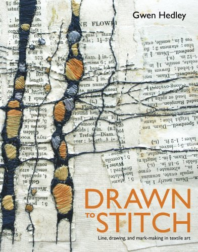 Gwen Hedley Drawn To Stitch Line Drawing And Mark Making In Textile Art