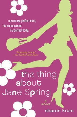 Sharon Krum The Thing About Jane Spring