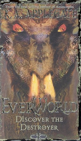 K. A. Applegate Discover The Destroyer (ever World Ser. No. 5)