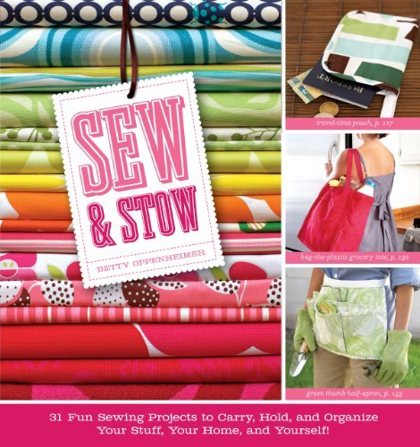 Betty Oppenheimer Sew & Stow 31 Fun Sewing Projects To Carry Hold And Organi