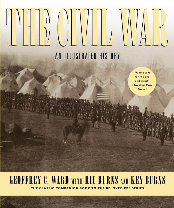 Geoffrey C. Ward The Civil War An Illustrated History