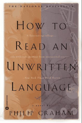 Philip Graham How To Read An Unwritten Language