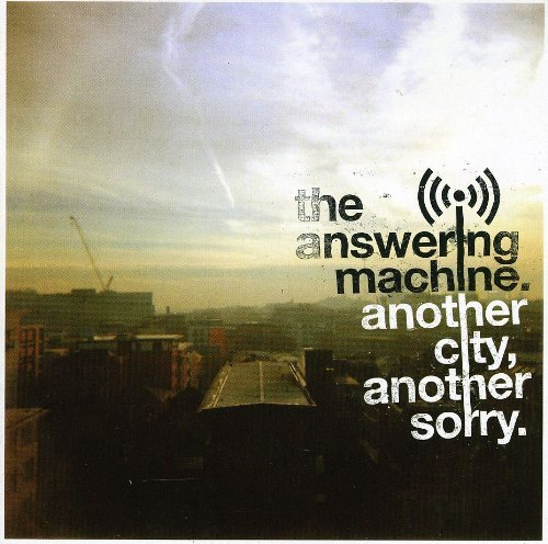 Answering Machine Another City Another Sorry