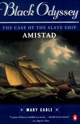 Mary Cable Black Odyssey The Case Of The Slave Ship Amistad