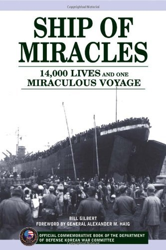 Bill Gilbert Ship Of Miracles 14 000 Lives And One Miraculous Voyage