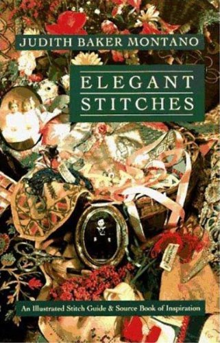 Judith Baker Montano Elegant Stitches An Illustrated Stitch Guide & Source Book Of Insp