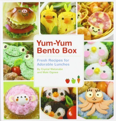 Crystal Watanabe Yum Yum Bento Box Fresh Recipes For Adorable Lunches