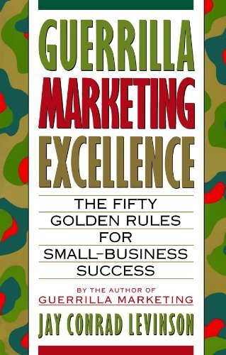 Jay Conrad Levinson Guerrilla Marketing Excellence The 50 Golden Rules For Small Business Success