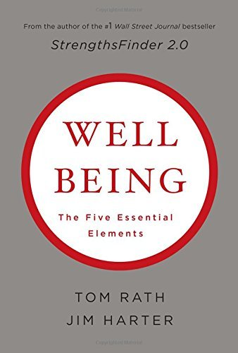 Tom Rath Wellbeing The Five Essential Elements