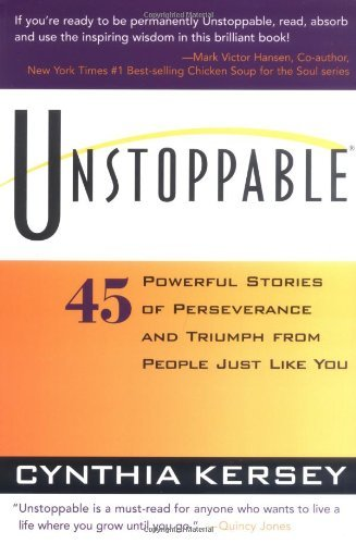 Cynthia Kersey Unstoppable 45 Powerful Stories Of Perseverance And Triumph F