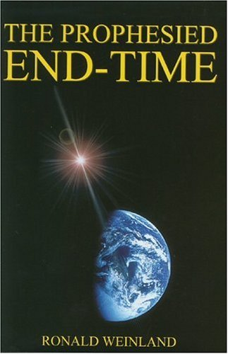 Ronald Weinland The Prophesied End Time