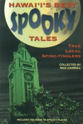 Rick Carroll Hawaii's Best Spooky Tales 1 True Local Spine Tinglers