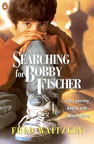 Fred Waitzkin Searching For Bobby Fischer The Father Of A Prodigy Observes The World Of Che