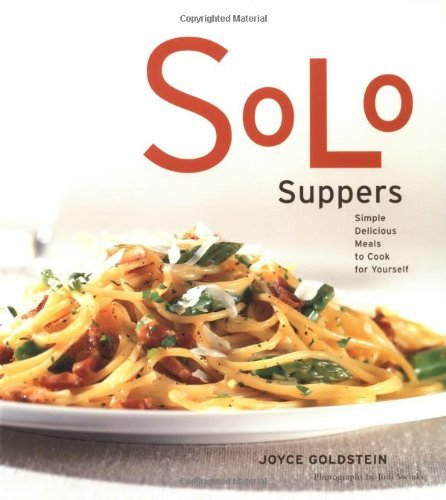 Joyce Eserky Goldstein Solo Suppers Simple Delicious Meals To Cook For Yourself