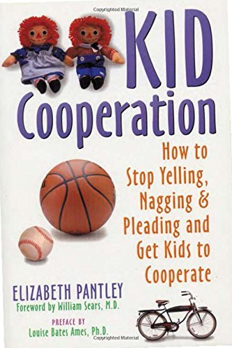 Elizabeth Pantley Kid Cooperation How To Stop Yelling Nagging And Pleading And Ge