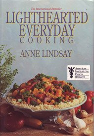 Anne Lindsay Lighthearted Everyday Cooking