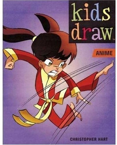 Christopher Hart Kids Draw Anime