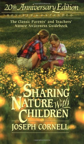 Joseph Cornell Sharing Nature With Children The Classic Parents' & Teachers' Nature Awareness 0020 Edition;anniversary