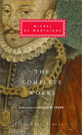 Michel Montaigne The Complete Works