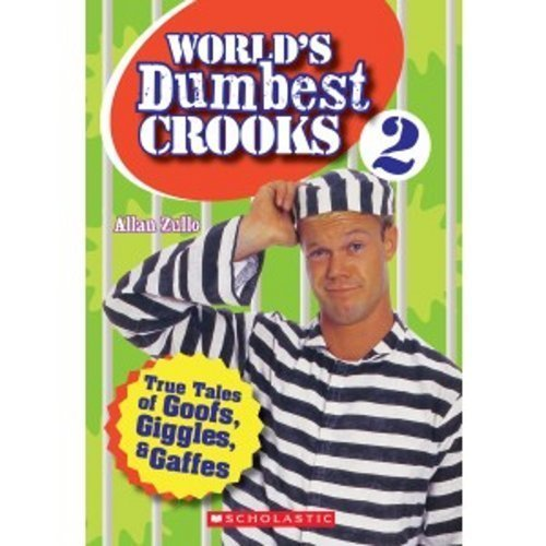 Allan Zullo World's Dumbest Crooks 2