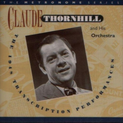 Claude Thornhill & His Orchestra The 1948 Transcription Performances