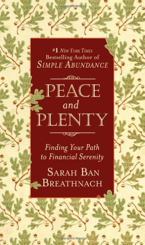 Sarah Ban Breathnach Peace And Plenty Finding Your Path To Financial Serenity