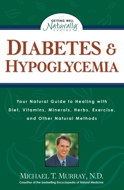 Michael T. Murray Diabetes & Hypoglycemia Your Natural Guide To Healing With Diet Vitamins