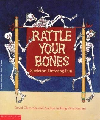 Andrea Griffing Zimmerman & David Clemesha Rattle Your Bones Skeleton Drawing Fun